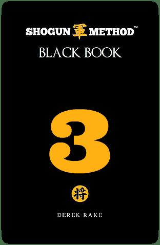 Shogun Method Black Book Volume 3